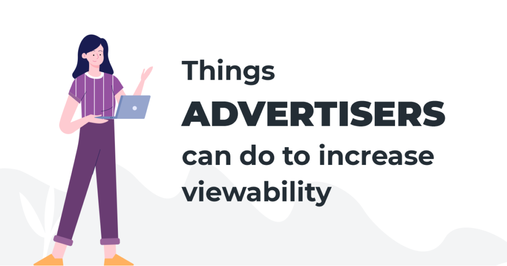 Things Advertisers can to do increase viewability
